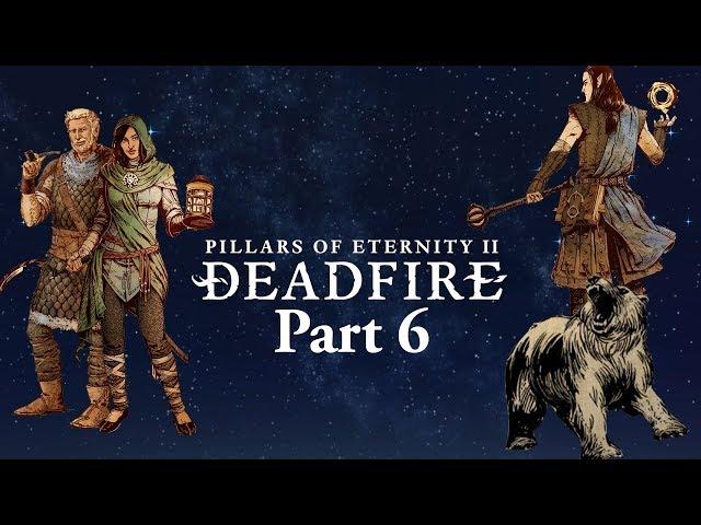 Having a Word with a God, Pillars of Eternity II: Deadfire as Geomancer, Part 6