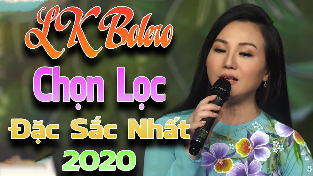 LK Bolero Chọn Lọc Đặc Sắc Nhất 2020 - Trữ Tình Nhạc Vàng Hay Tuyệt Đỉnh| Bài Hát Để Đời✔