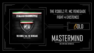 The R3belz ft. MC Renegade - Fight 4 Existence
