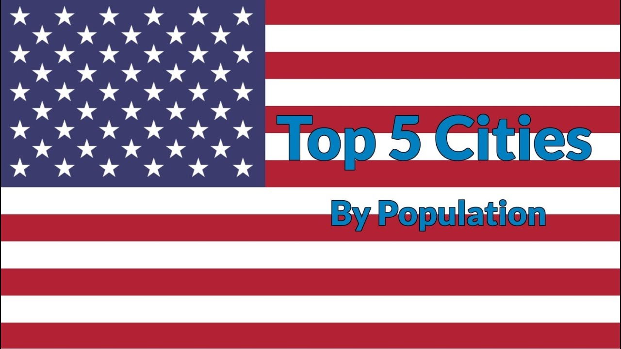 Top 5 cities by population united states of america top for Top 5 best cities in usa