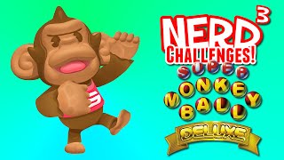 Nerd³ Challenges! Remedial Studies! - Super Monkey Ball Deluxe