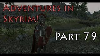 Adventures in Skyrim Lets Play! Part 79 (Civil War erupts around Dawnstar)