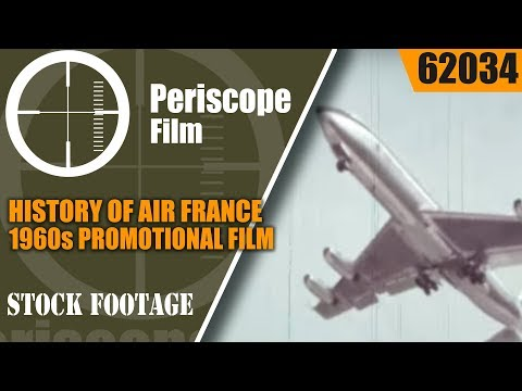 "HISTORY OF AIR FRANCE  1960s PROMOTIONAL FILM  ""STEPS TO THE JETS""  CARAVELLE AIRPLANE  62034"