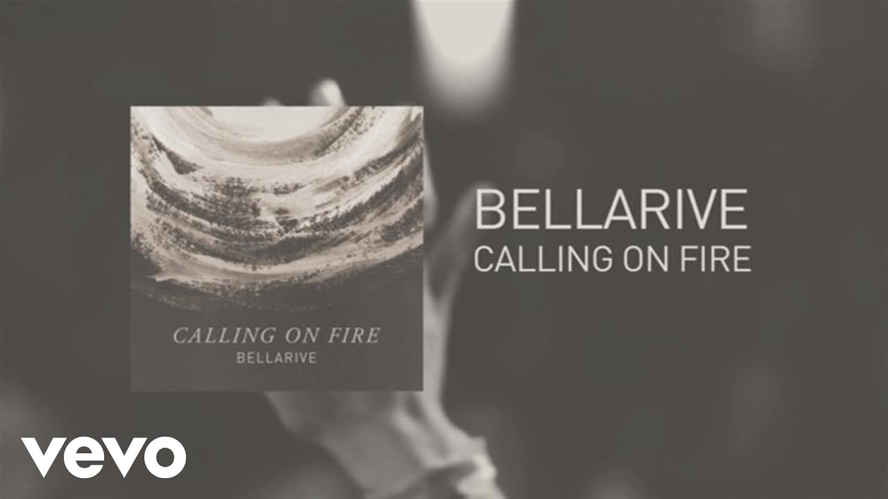 bellarive-calling-on-fire-lyric-video-bellarivevevo