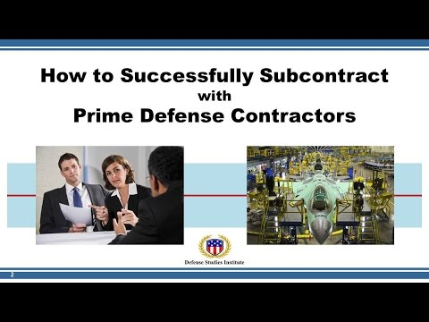 How to Successfully Subcontract with Prime Defense Contractors  (6 April 2017)