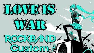 Hatsune Miku - Love is War - Rock Band 3 Custom