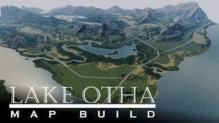 Cities Skylines - Lake Otha: Map build