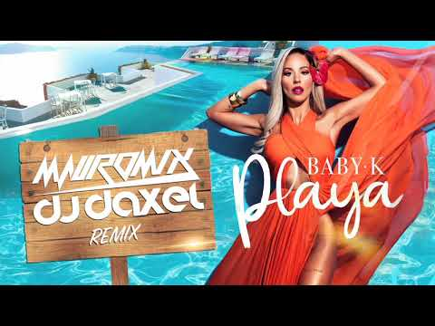 Baby K - Playa (Mauromix Dj Daxel Remix) from YouTube · Duration:  4 minutes 18 seconds