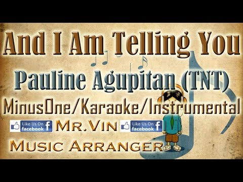 And I am Telling You - Pauline Agupitan (TNT) - MinusOne/Karaoke/Instrumental HQ