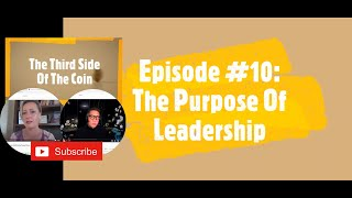 Episode 10 The Purpose Of Leadership