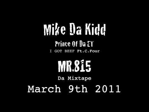 Mike Da Kidd-I Got Beef Ft.C.Four