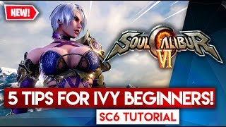 5 HOT TIPS FOR IVY BEGINNERS! Soulcalibur 6 Tutorial