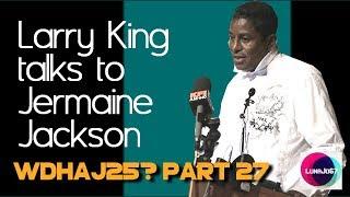 "Michael Jackson: What DID happen after June 25? Pt 27 ""Al Sharpton, Larry King  & More"""
