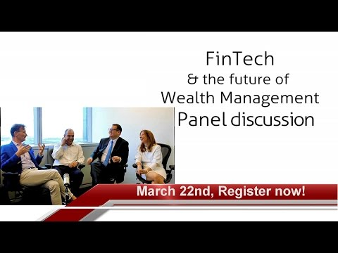 Fintech & the Future of Wealth Management - March 22nd