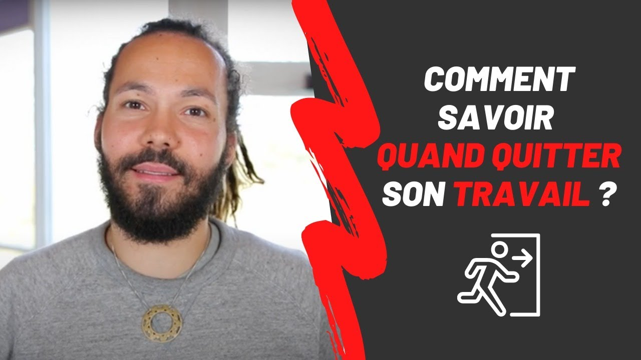 Comment savoir quand quitter son travail - YouTube
