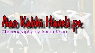 Aao kabhi Haweli pe (western dance)Choreography by Imran Khan