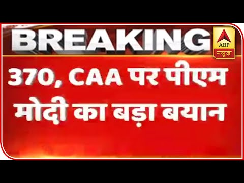 We are firm on Article 370, CAA decisions: PM Modi