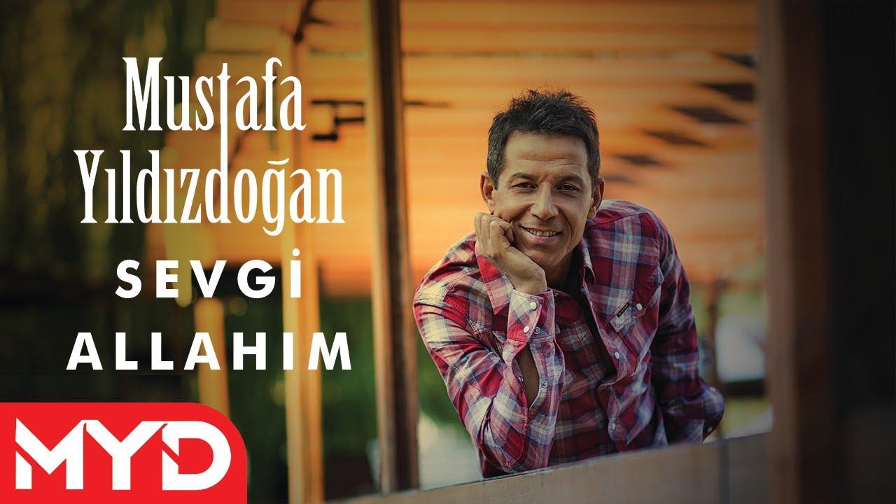 Mustafa Yıldızdoğan  Sevgi Allahım