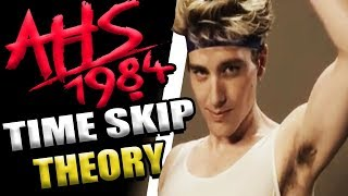 American Horror Story 1984 Time Skip Theory!