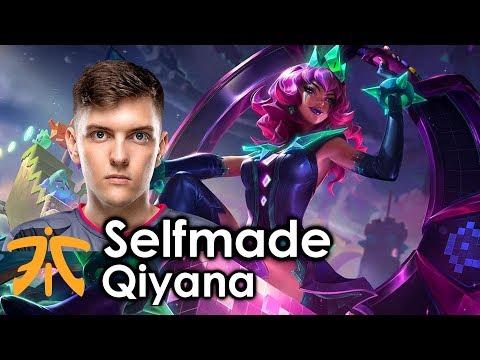 Selfmade picks Qiyana