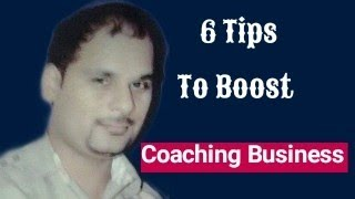 6 Tips To Boost Coaching Business