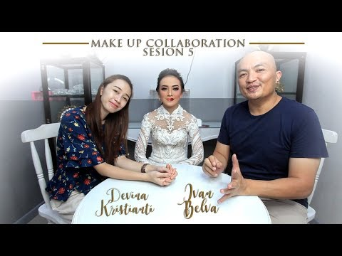 Ivan Belva | Make Up Collaboration | Sesion 5 - Part 2 | Ngobrol Make Up Bersama Devina Kristianti
