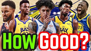 Just How Good Are The NEW Golden State Warriors?