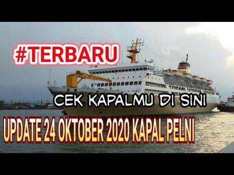 Update Info 24 Oktober 2020 Kapal Pelni Cek Posisi Kapalnya Di Sini Youtube