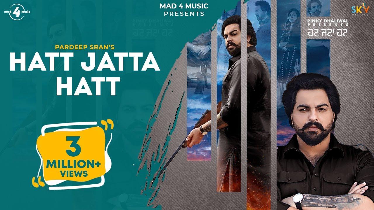 Hatt Jatta Hatt (Official Video) Pardeep Sran Ft. Gurlez Akhtar | Mad4Music | New Punjabi Songs 2021