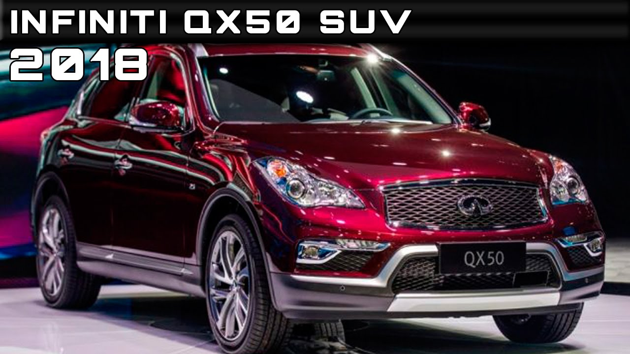 2018 Infiniti Qx50 Suv Review Rendered Price Specs Release Date