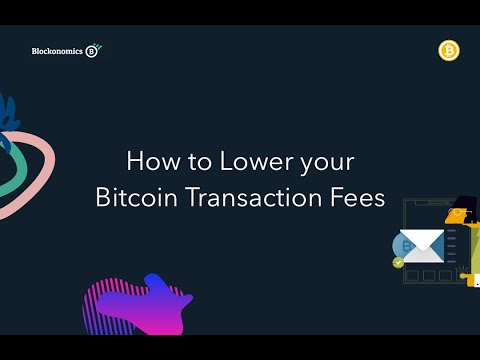 How To Lower Your Bitcoin Transaction Fees