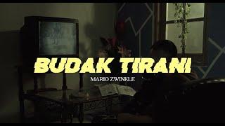 Mario Zwinkle - Budak Tirani