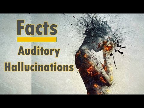 True Facts About Auditory Hallucinations - Causes and Treatments of Auditory Hallucination