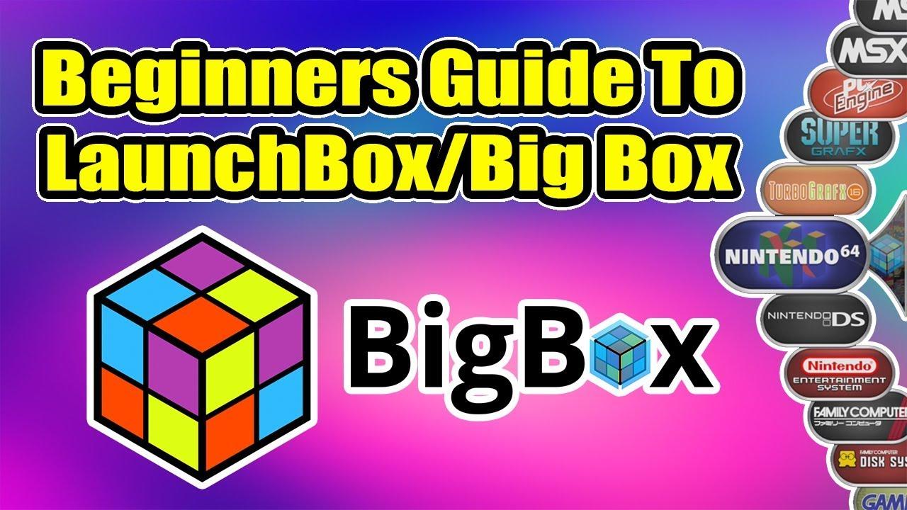 Ultimate Beginners Guide To LaunchBox / BigBox
