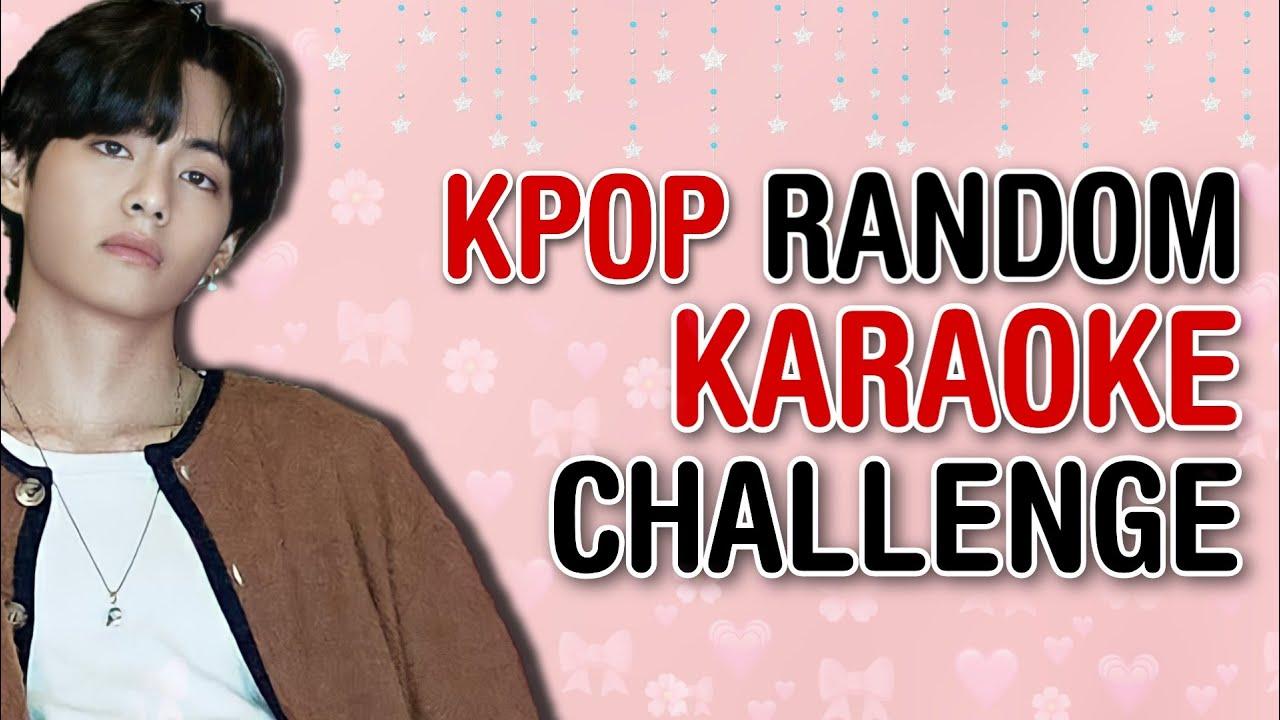 KPOP RANDOM KARAOKE CHALLENGE WITH LYRICS [ 2010 - 2020 ] | KPOP CHALLENGE - GAMES