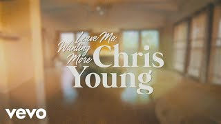 Chris Young - Leave Me Wanting More (Lyric)