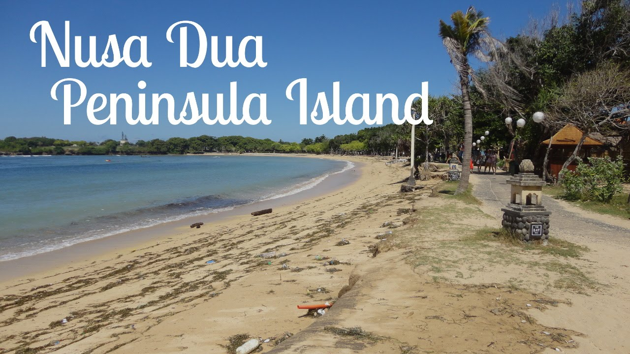 Pantai Nusa Dua - Peninsula Island - YouTube
