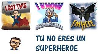 Tu no eres SUPERMAN, ni ningún Superheroe - CyberSaulo