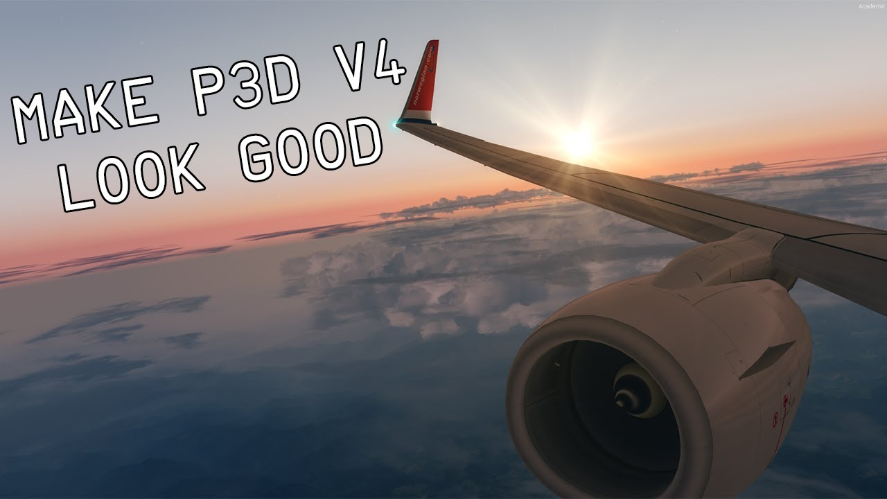 How to make P3D v4 Look AMAZING!