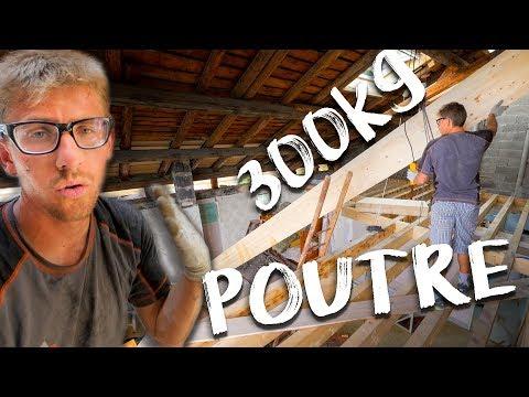 POUTRE DE 300KG - Passion Rénovation Ep17 - construction maison travaux DIY