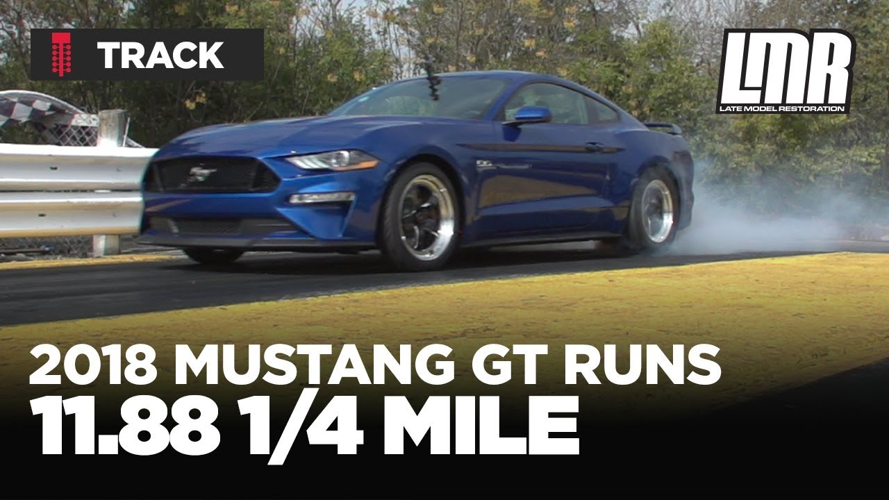 Fastest n a 2018 mustang gt 1 4 mile at 11 88 lmr com