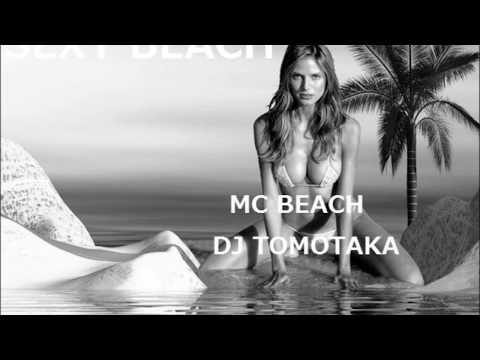 SEXY BEACH ~MC BEACH(fr.OGB RECORDS),supported by DJ TOMOTAKA~
