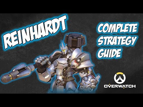 How To Play Reinhardt - Complete In-Depth Strategy Guide - Overwatch Hints And Tips