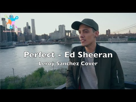 PERFECT - ED SHEERAN LYRICS | LEROY SANCHEZ COVER