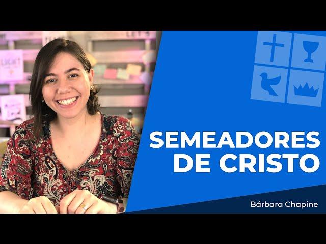 Semeadores de Cristo | Bárbara Chapine | Jun 17, 2021