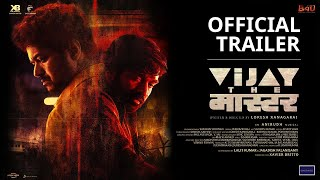 Vijay the Master - Official Trailer | Anirudh Ravichander | Vijay | Malavika Thumb