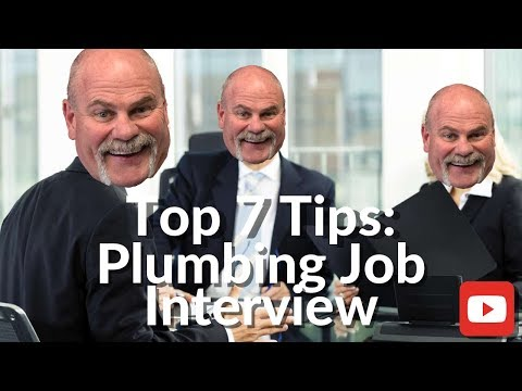 Top 7 Plumbing Job Interview Tips | Plumbing Career | The Expert Plumber