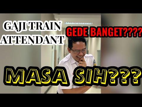 GAJI TRAIN ATTENDANT GEDE BANGET???? MASA SIH???