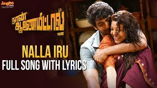 Nalla Iru Full Song With Lyrics | Nan Anayittal | Rana | Kajal Aggarwal