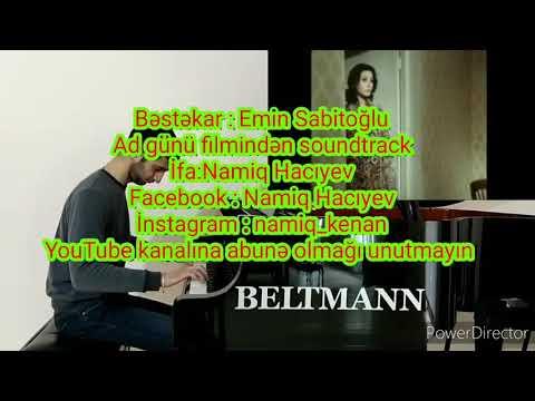 Namiq Hacıyev Piano Ad Günü Filmindən Soundtrack Bəstəkar:Emin Sabitoğlu . Abunə Olmağı Unutmayın